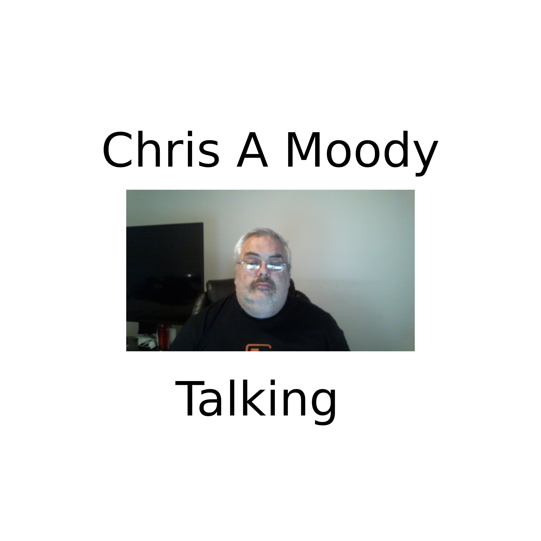 Chris A Moody Talking